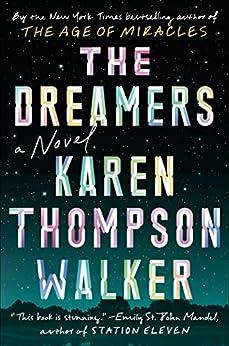 The Dreamers: A Novel by [Walker, Karen Thompson]