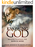 Knowing God: Walking through the Book of Books