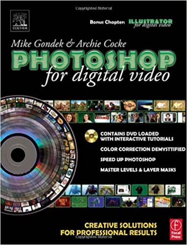 Photoshop for Digital Video: Creative Solutions for