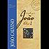 O evangelho segundo João Vol.1 (Comentários Bíblicos João Calvino)