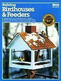 Building Birdhouses and Feeders, Edward A. Baldwin, 0897212134