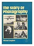 Story of Photography, Langford, Michael J., 0240510445