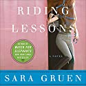 Riding Lessons Audiobook by Sara Gruen Narrated by Maggi-Meg Reed