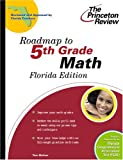 Roadmap to 5th Grade Math, Florida Edition, Princeton Review Staff, 0375764240
