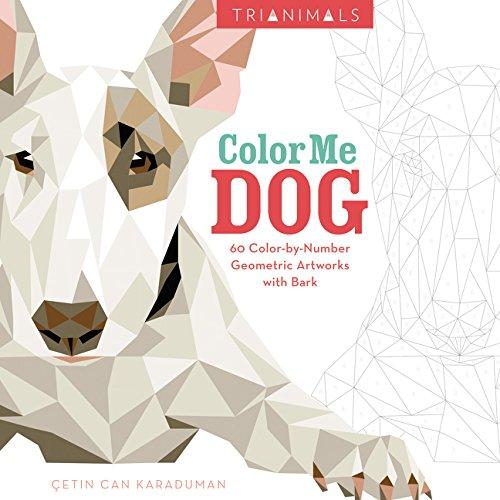 Download Trianimals: Color Me Dog: 60 Color-by-Number Geometric Artworks with Bark pdf epub