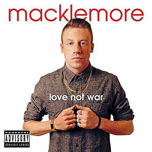 Macklemore - Love Not War - Zortam Music