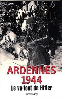 Ardennes 1944 : le va-tout de Hitler
