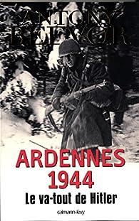 Ardennes 1944 : Le va-tout de Hitler par Antony Beevor