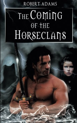 The Coming of the Horseclans (Horseclans 1) (Volume 1)