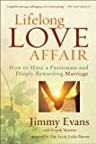 Download Lifelong Love Affair: How to Have a Passionate and Deeply Rewarding Marriage in PDF ePUB Free Online