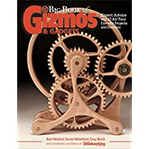 Big Book of Gizmos & Gadgets: Expert Advice and 15 All-Time Favorite Projects and Patterns