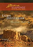 Lone Defender by Shirlee McCoy front cover