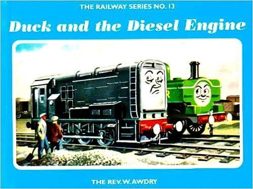 Duck and the Diesel Engine (Railway)  W. Awdry  9781405203432  Amazon.com   Books 6148c535b7aa