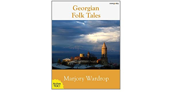 Georgian Folk Tales [with active TOC and footnotes]