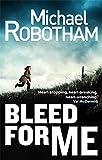 Bleed For Me (Joe O'loughlin 4)