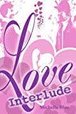 Love Interlude, Michelle Blue, 0595328008
