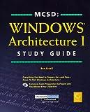 MCSD - Windows Architecture I Study Guide, Ben R. Ezzell, 078212271X