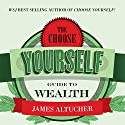 The Choose Yourself Guide to Wealth Audiobook by James Altucher Narrated by James Altucher