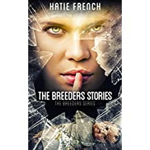 The Breeders Stories: (A Young Adult Dystopian Romance) (The Breeders Series Book 6)