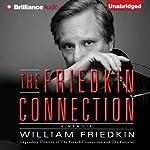 The Friedkin Connection: A Memoir  | William Friedkin