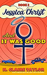 And It Was Good (Jessica Christ Book 2)