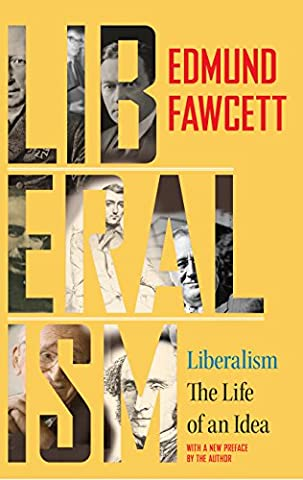Liberalism: The Life of an Idea (Liberalism History)