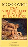Essai sur l'histoire humaine de la nature par Moscovici