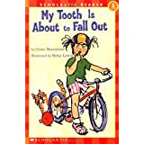My Tooth Is About to Fall Out (Scholastic Reader Level 1)
