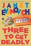 Three to Get Deadly (Stephanie Plum, No. 3): A Stephanie Plum Novel
