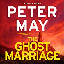 The Ghost Marriage: A China Novella Audiobook by Peter May Narrated by Peter Forbes