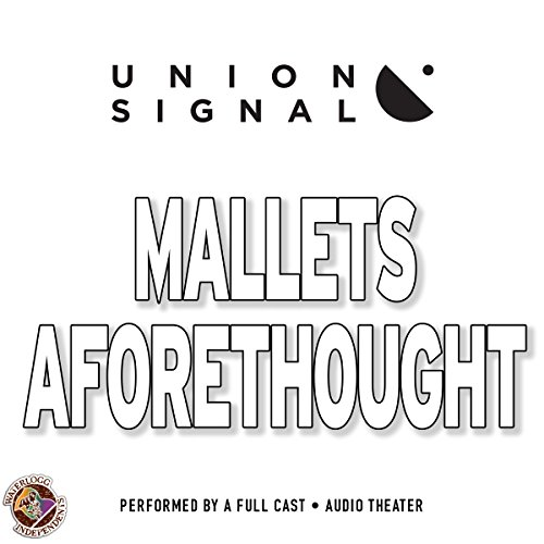 Mallets Aforethought: The Union Signal Radio Theater