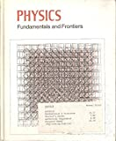 Physics : Fundamental and Frontiers, Stollberg, Robert and Hill, Faith F., 0395266491