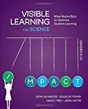 img - for Visible Learning for Science, Grades K-12: What Works Best to Optimize Student Learning book / textbook / text book