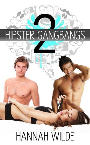 Hipster Gangbangs 2