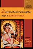 Daisy Buchanan's Daughter Book 1, Tom Carson, 0982597339