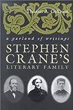 Stephen Crane's Literary Family, Thomas A. Gullason, 081562901X