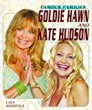 Goldie Hawn And Kate Hudson (Famous Families)