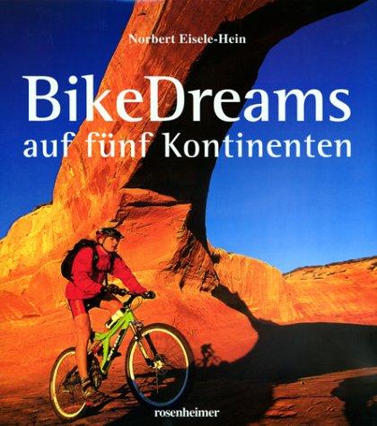 BikeDreams auf fünf Kontinenten