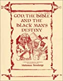 img - for God, the Bible and the Black Man's Destiny book / textbook / text book
