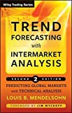 img - for Trend Forecasting with Intermarket Analysis: Predicting Global Markets with Technical Analysis by Louis B. Mendelsohn (2008-05-13) book / textbook / text book