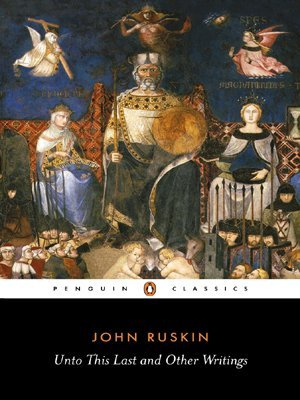 Unto This Last: And Other Writings (Penguin Classics)