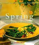 Spring: Recipes Inspired by Nature's Bounty (Williams-Sonoma Seasonal Celebration)