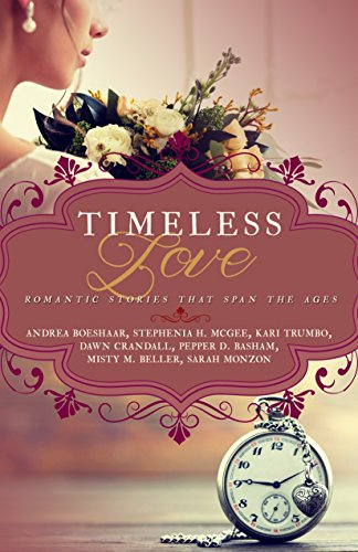 Timeless Love: Romantic Stories that Span the Ages cover