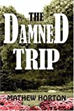 img - for The Damned Trip book / textbook / text book