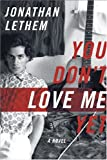 You Don't Love Me Yet, Jonathan Lethem, 038551218X
