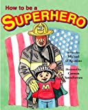How to Be a Superhero, Michael D'Agostino, 1412004802