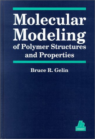 Molecular Modeling of Polymer Structures and Properties