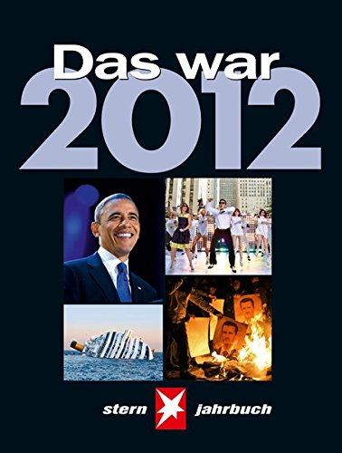 Das war 2012: Stern Jahrbuch