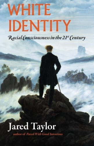 Book cover from White Identity: Racial Consciousness in the 21st Century by Jared Taylor