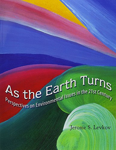 As the Earth Turns: Perspectives on Environmental Issues in the 21st Century